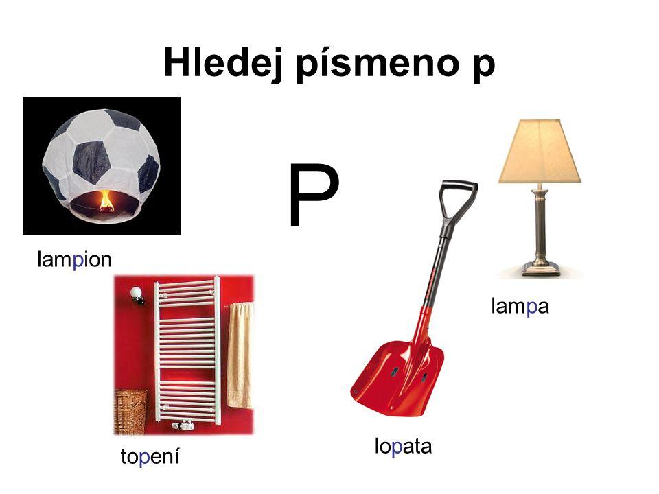 Hledej písmeno p P lampion lampa lopata topení