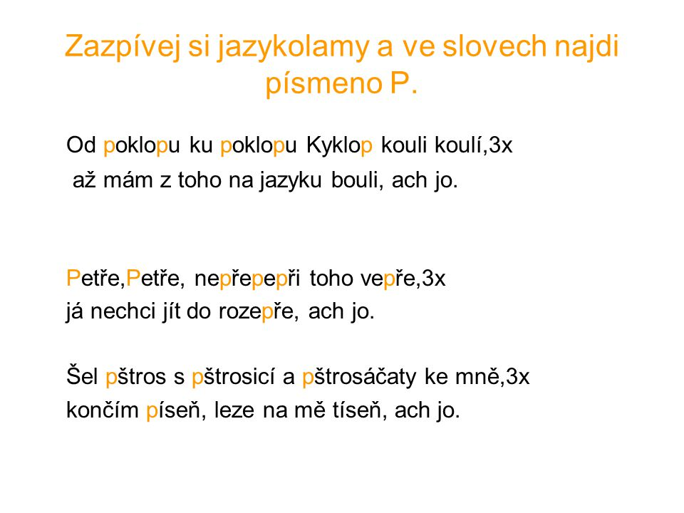 Zazpívej si jazykolamy a ve slovech najdi písmeno P.