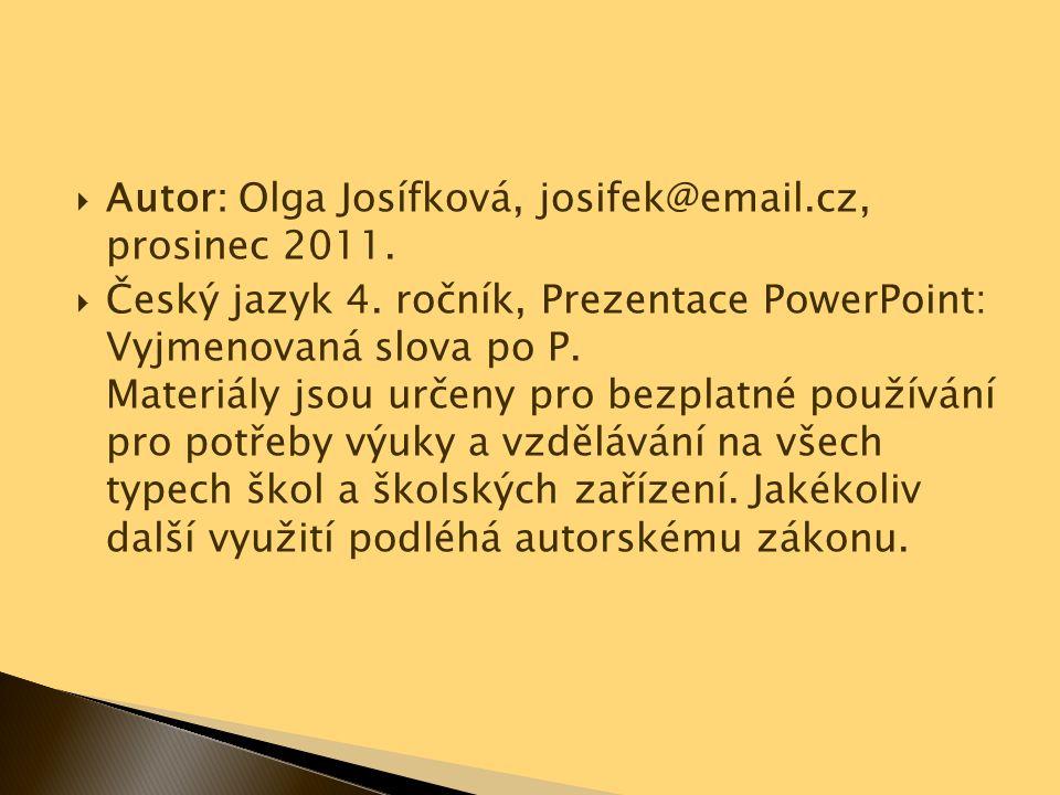 Autor: Olga Josífková, josifek@email.cz, prosinec 2011.