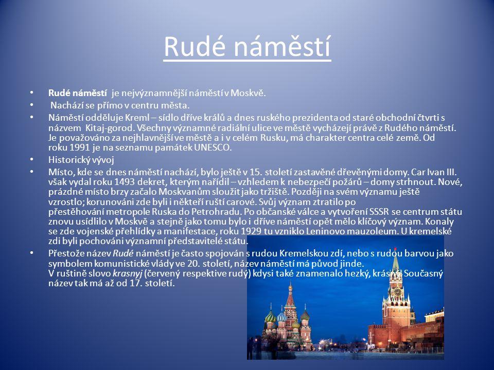 Rudé náměstí Rudé náměstí je nejvýznamnější náměstí v Moskvě.