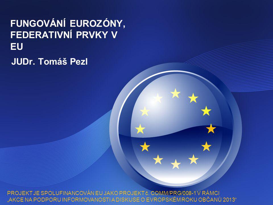 FUNGOVÁNÍ EUROZÓNY, FEDERATIVNÍ PRVKY V EU