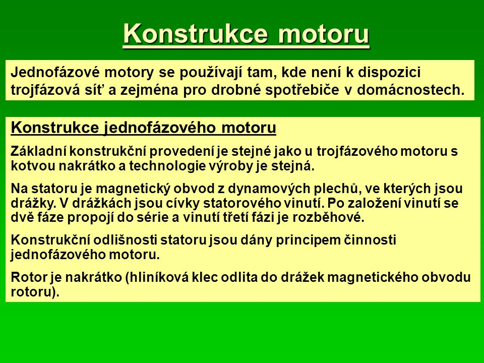 Konstrukce motoru Konstrukce jednofázového motoru