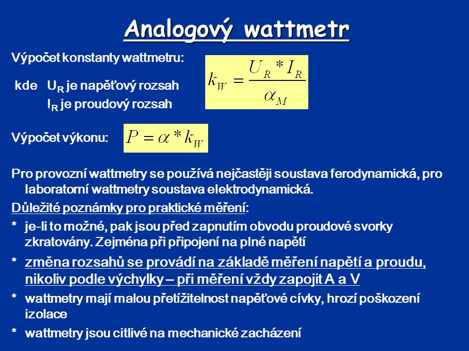Analogový wattmetr Výpočet konstanty wattmetru: