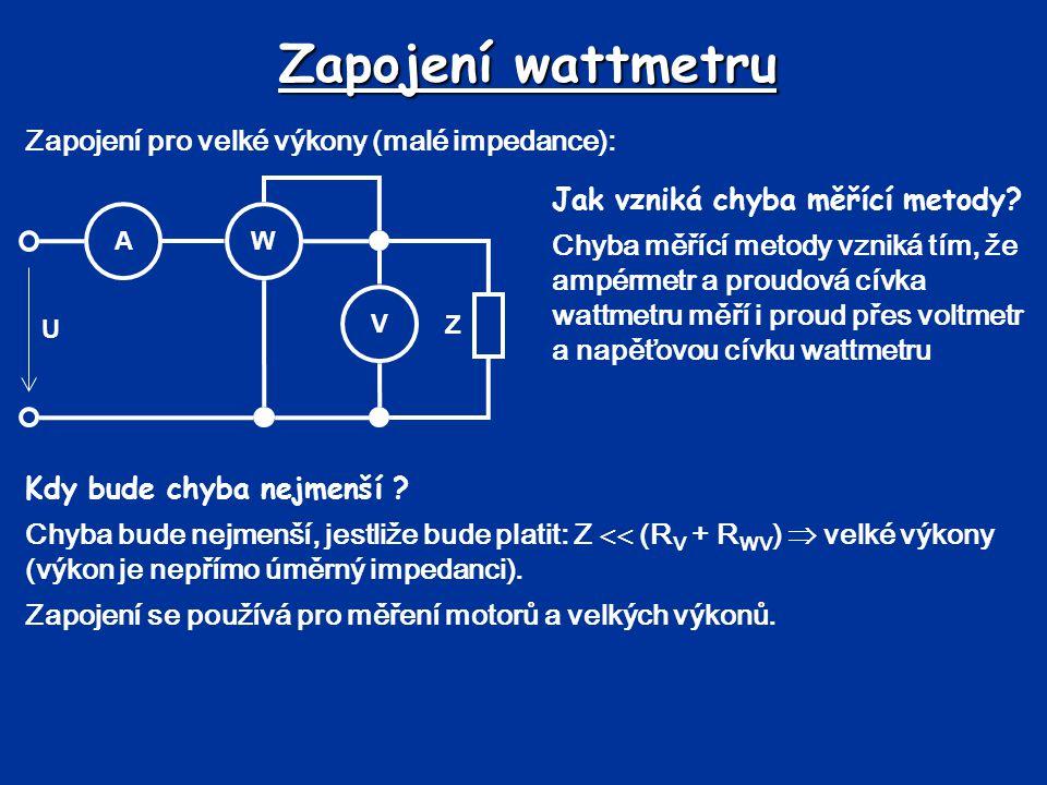 Zapojení wattmetru Zapojení pro velké výkony (malé impedance):
