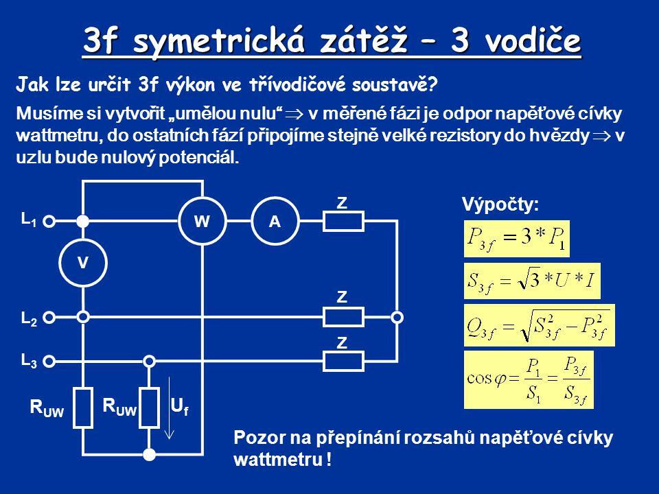 3f symetrická zátěž – 3 vodiče