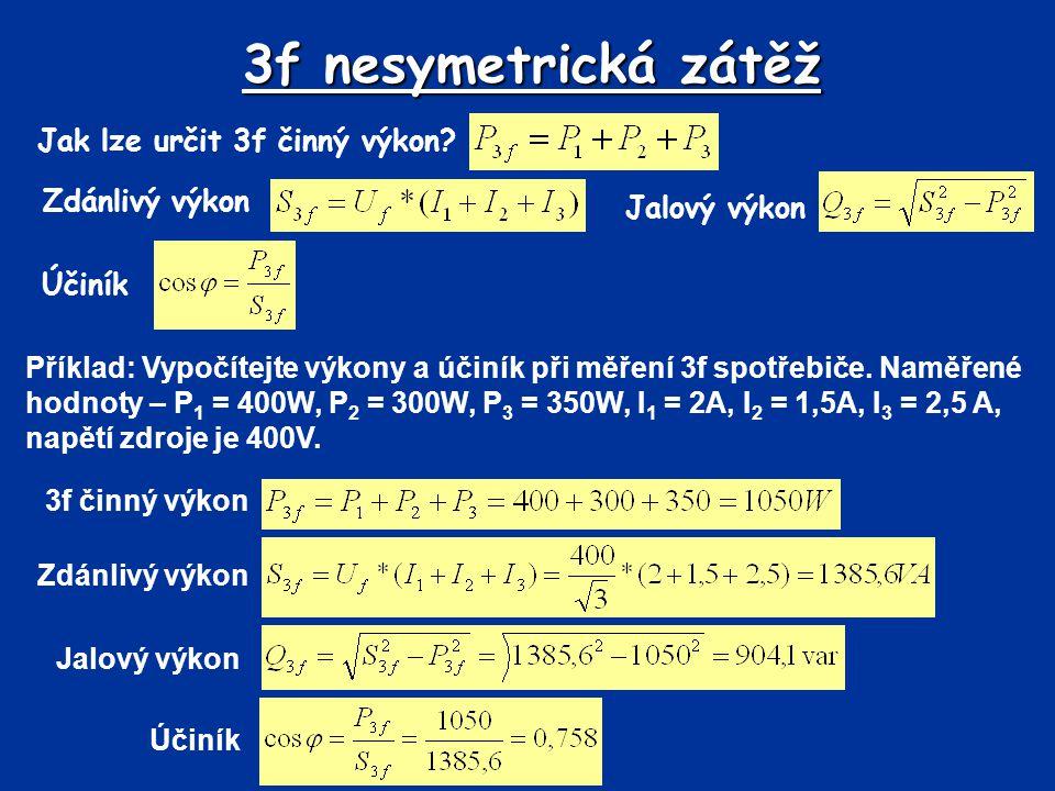 3f nesymetrická zátěž Jak lze určit 3f činný výkon Zdánlivý výkon