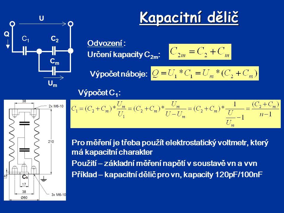 Kapacitní dělič Odvození : Určení kapacity C2m: Výpočet náboje: