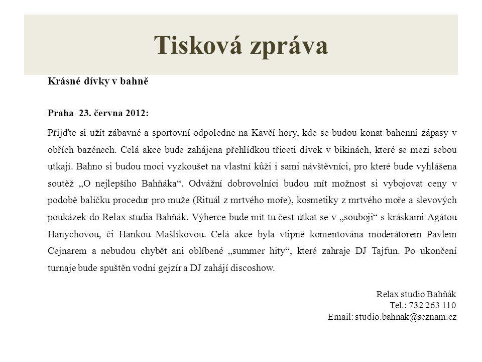 Tisková zpráva Krásné dívky v bahně Praha 23. června 2012: