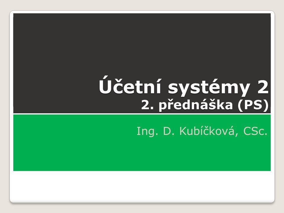 Účetní systémy 2 2. přednáška (PS)