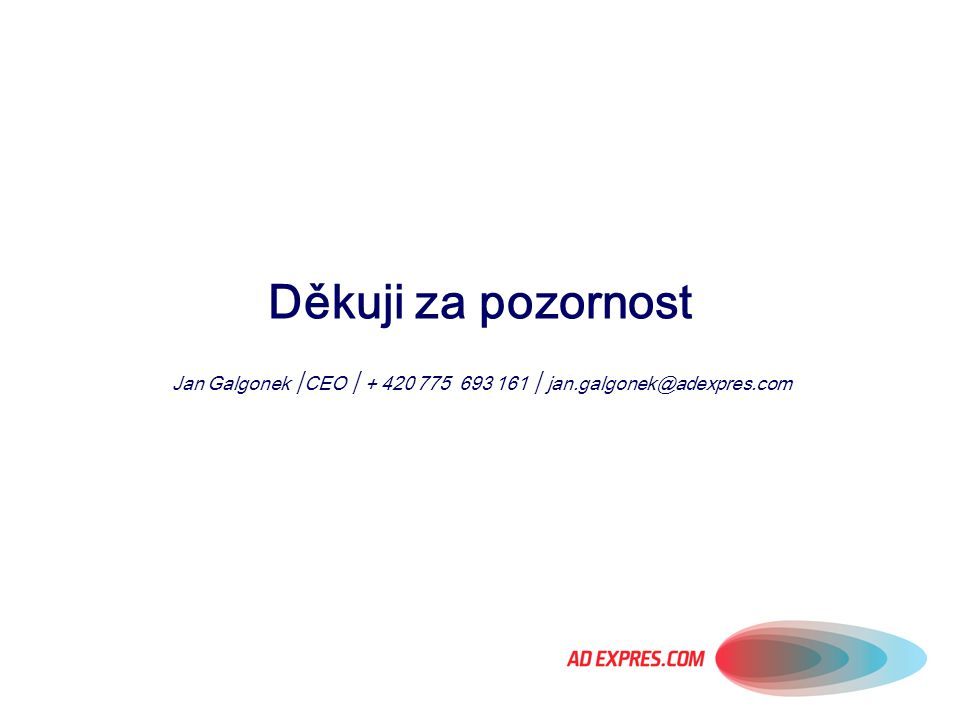 Jan Galgonek │CEO │ + 420 775 693 161 │ jan.galgonek@adexpres.com
