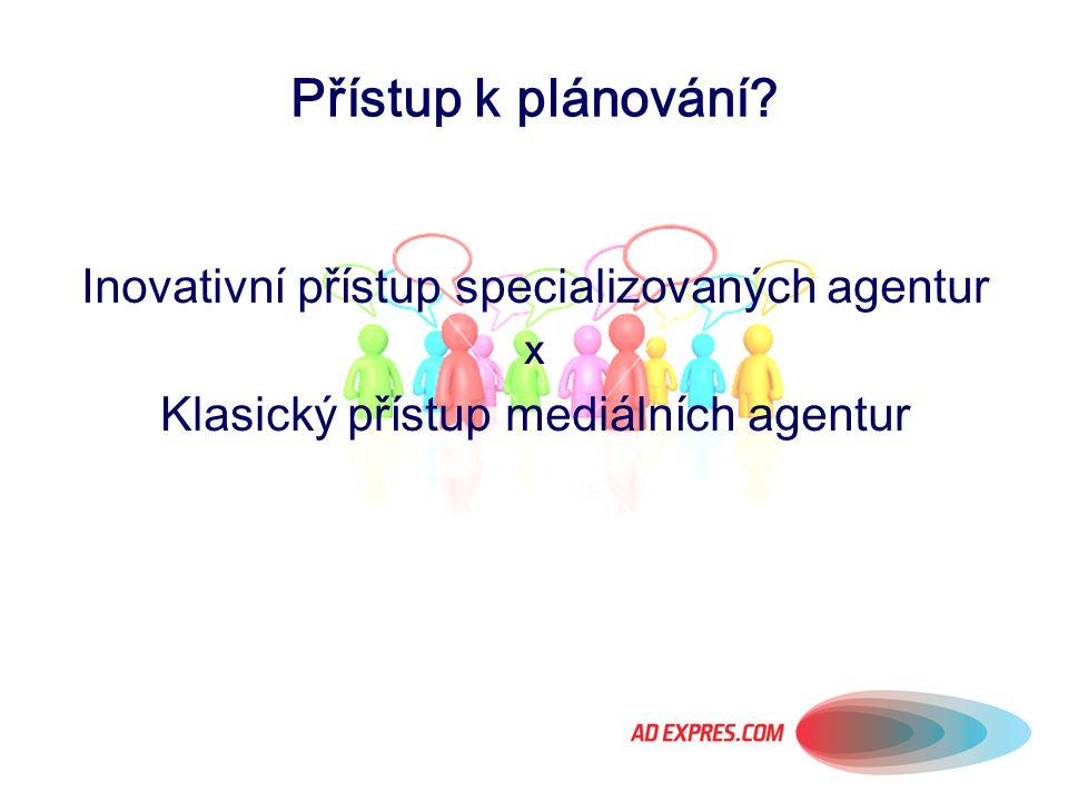Přístup k plánování Inovativní přístup specializovaných agentur