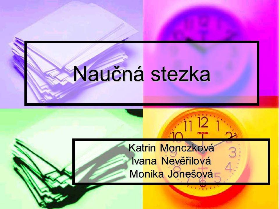 Katrin Monczková Ivana Nevěřilová Monika Jonešová