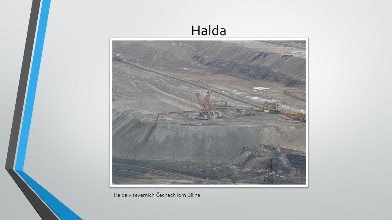 Halda Halda v severních Čechách lom Bílina
