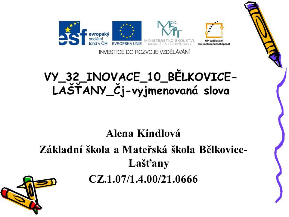 VY_32_INOVACE_10_BĚLKOVICE-LAŠŤANY_Čj-vyjmenovaná slova