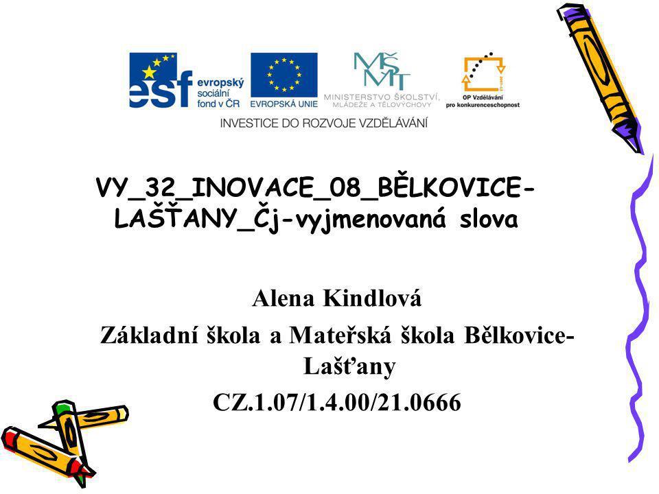 VY_32_INOVACE_08_BĚLKOVICE-LAŠŤANY_Čj-vyjmenovaná slova