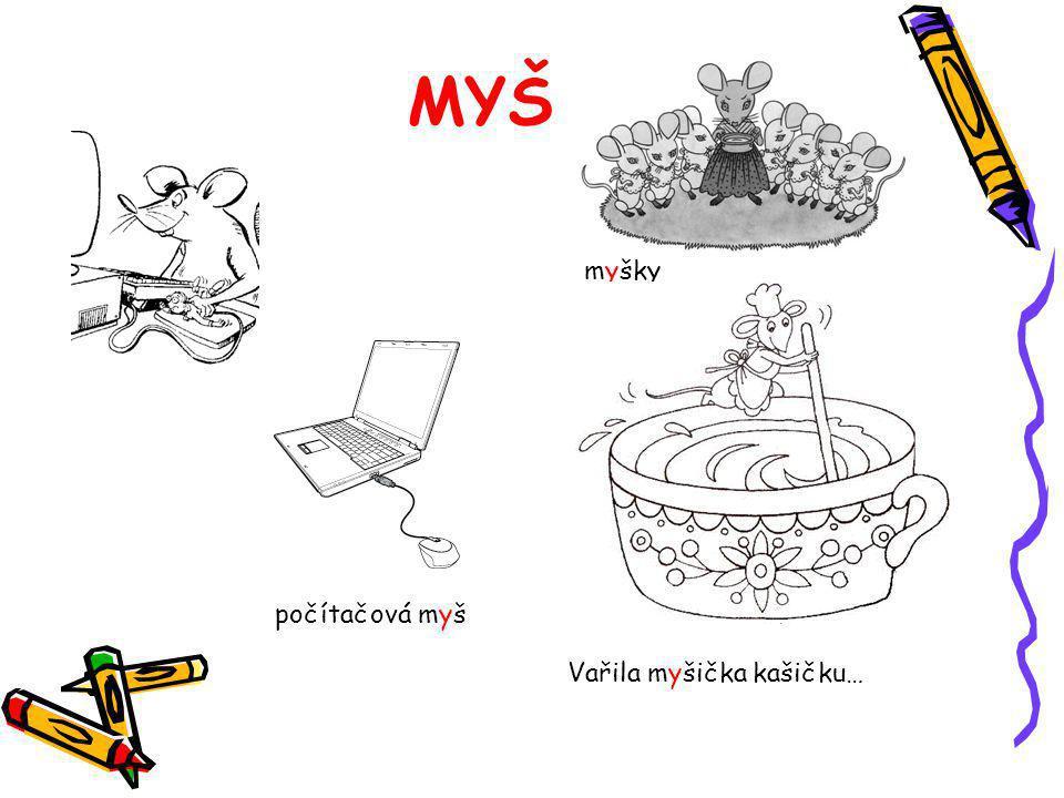 MYŠ myšky počítačová myš Vařila myšička kašičku…