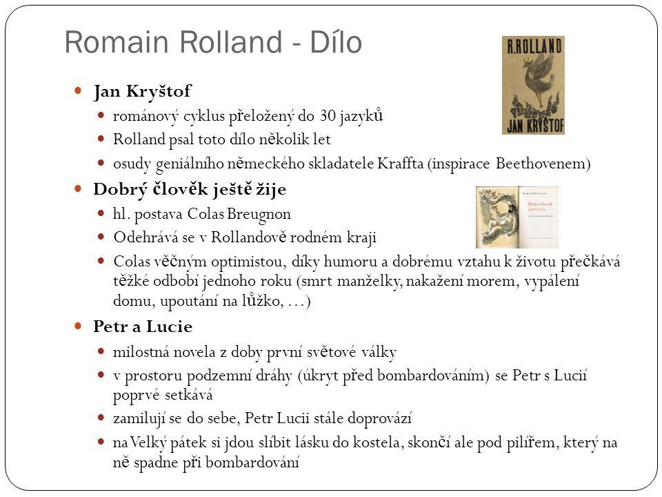 Romain Rolland - Dílo Jan Kryštof Dobrý člověk ještě žije Petr a Lucie