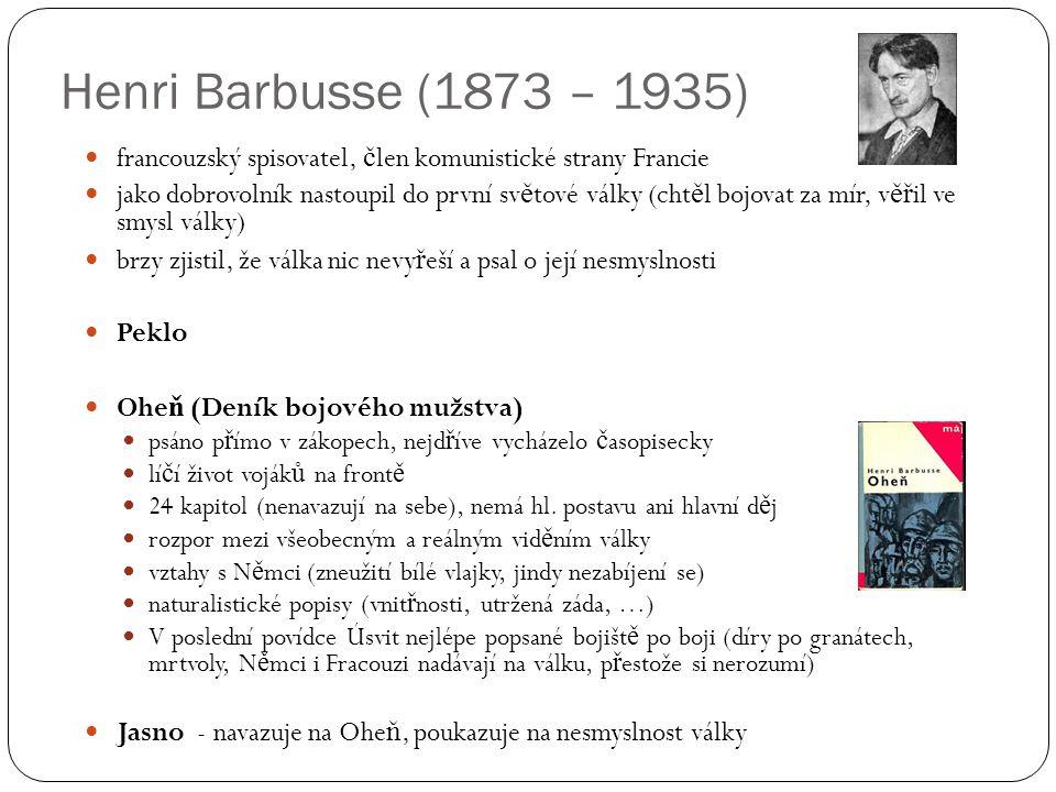 Henri Barbusse (1873 – 1935) francouzský spisovatel, člen komunistické strany Francie.