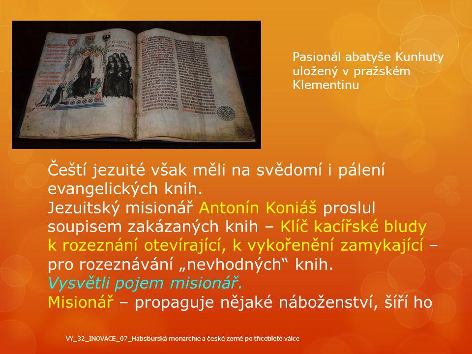 Čeští jezuité však měli na svědomí i pálení evangelických knih.