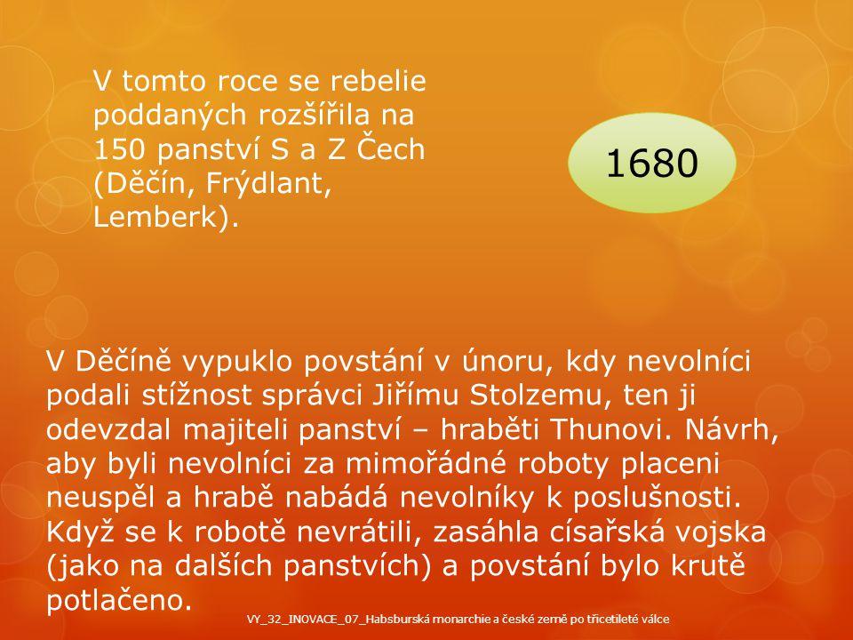 V tomto roce se rebelie poddaných rozšířila na 150 panství S a Z Čech (Děčín, Frýdlant, Lemberk).