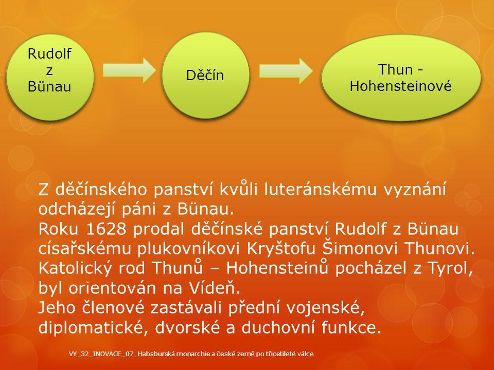 Rudolf z Bünau Děčín. Thun - Hohensteinové. Z děčínského panství kvůli luteránskému vyznání odcházejí páni z Bünau.