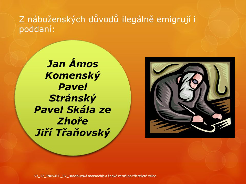 Jan Ámos Komenský Pavel Stránský Pavel Skála ze Zhoře Jiří Třaňovský