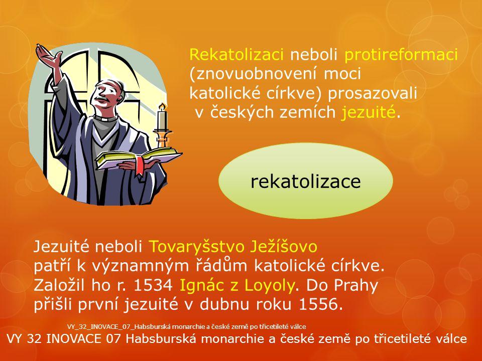 rekatolizace Rekatolizaci neboli protireformaci (znovuobnovení moci