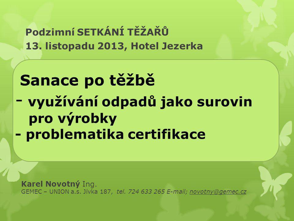 Podzimní SETKÁNÍ TĚŽAŘŮ 13. listopadu 2013, Hotel Jezerka
