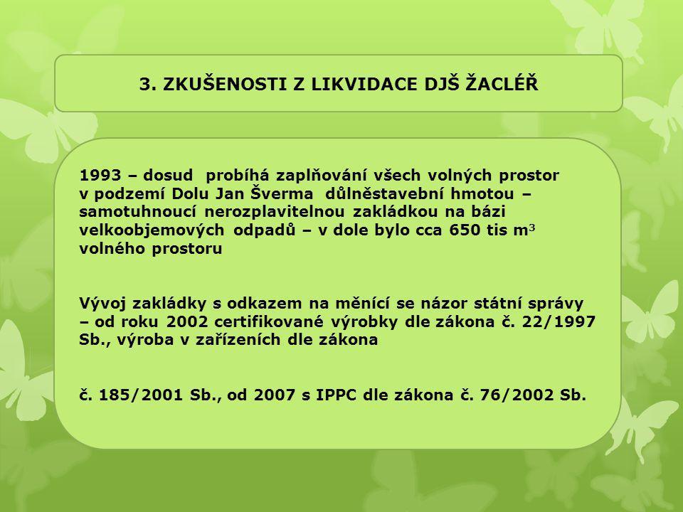 3. Zkušenosti z likvidace DJŠ Žacléř