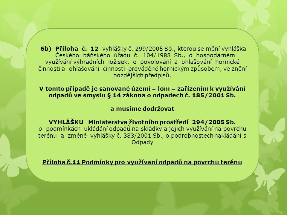 Příloha č.11 Podmínky pro využívaní odpadů na povrchu terénu