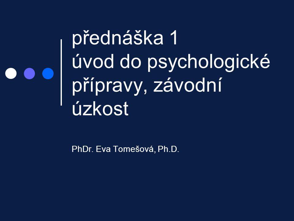 přednáška 1 úvod do psychologické přípravy, závodní úzkost