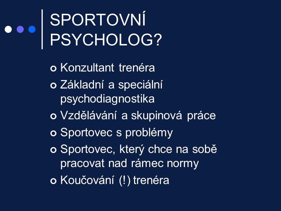 SPORTOVNÍ PSYCHOLOG Konzultant trenéra