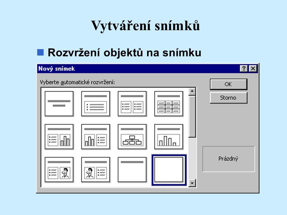 Vytváření snímků Rozvržení objektů na snímku