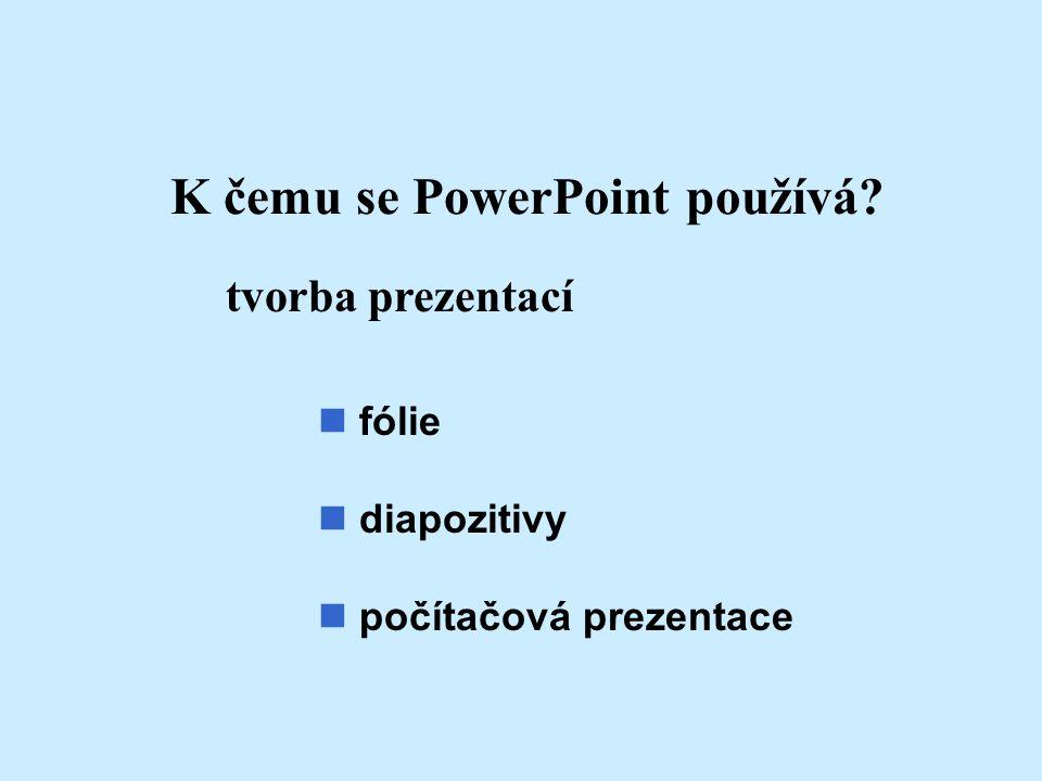 K čemu se PowerPoint používá