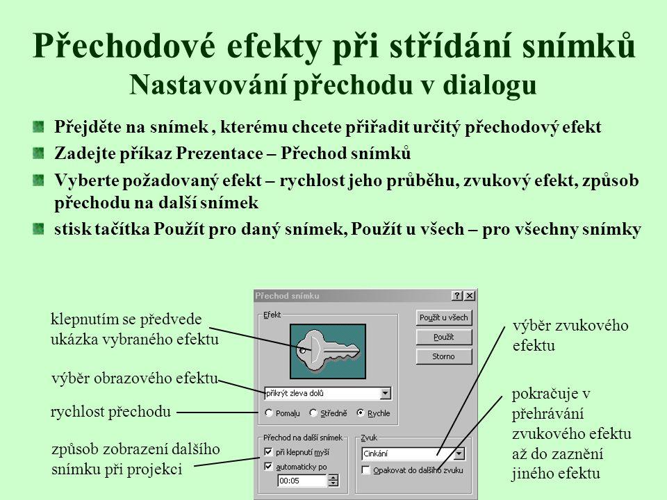 Přechodové efekty při střídání snímků Nastavování přechodu v dialogu