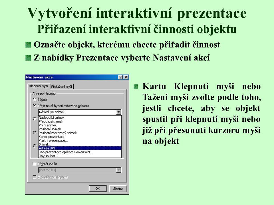 Vytvoření interaktivní prezentace Přiřazení interaktivní činnosti objektu