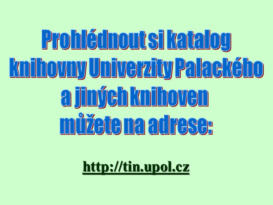 Prohlédnout si katalog knihovny Univerzity Palackého