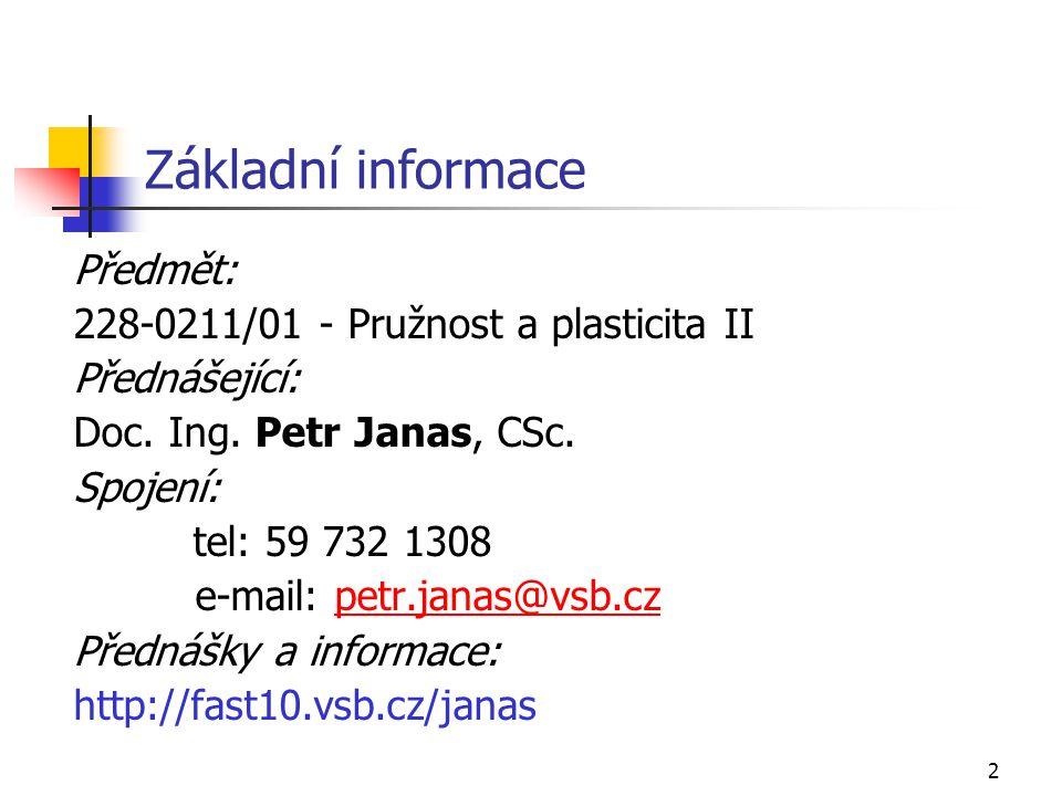 Základní informace Předmět: 228-0211/01 - Pružnost a plasticita II