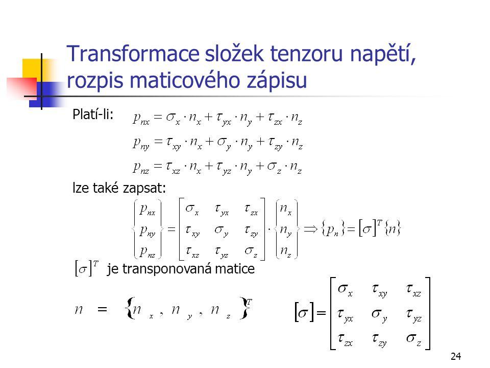 Transformace složek tenzoru napětí, rozpis maticového zápisu