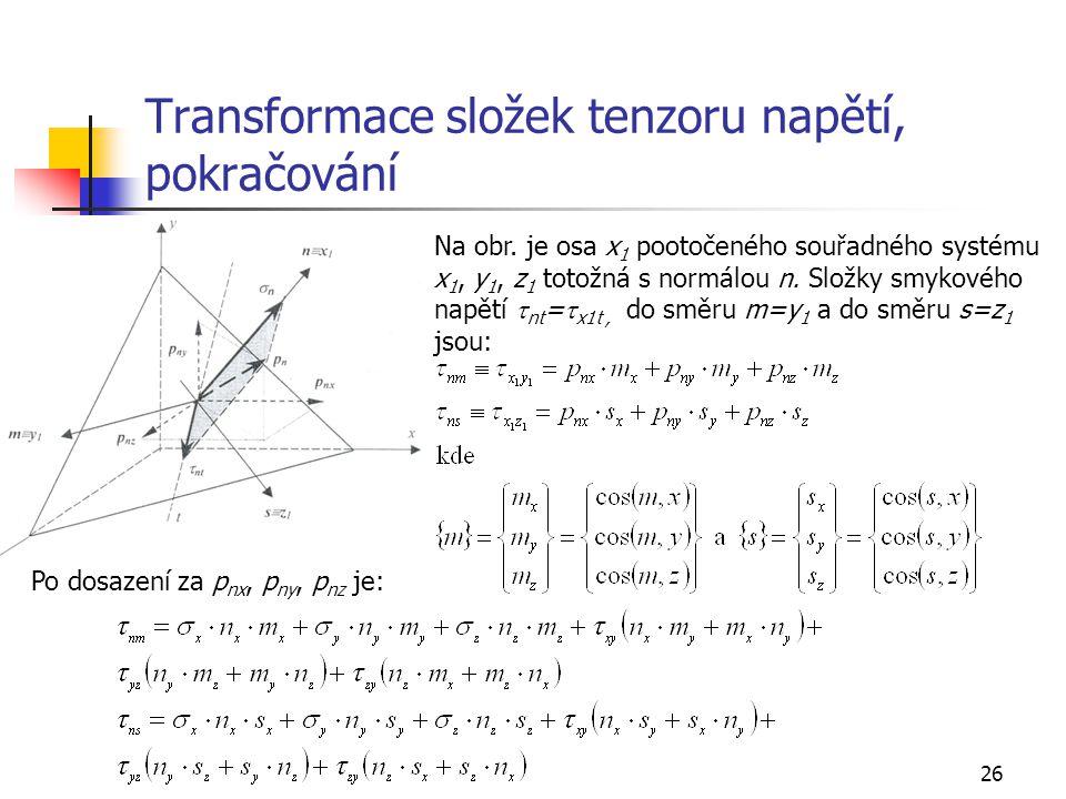 Transformace složek tenzoru napětí, pokračování