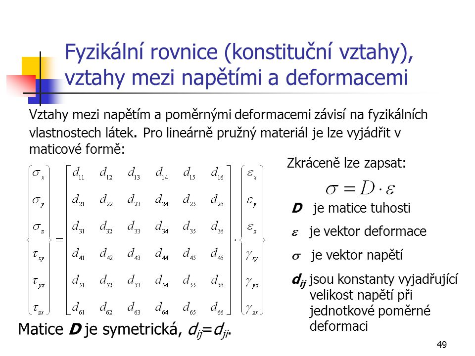 Fyzikální rovnice (konstituční vztahy), vztahy mezi napětími a deformacemi