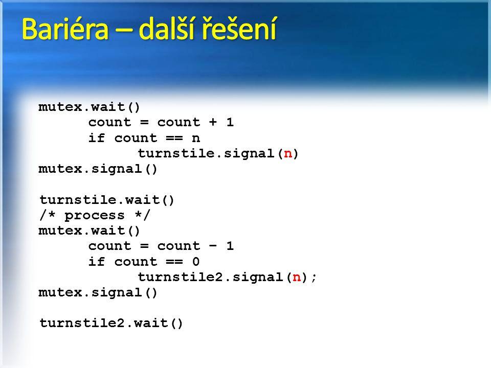 Bariéra – další řešení mutex.wait() count = count + 1 if count == n