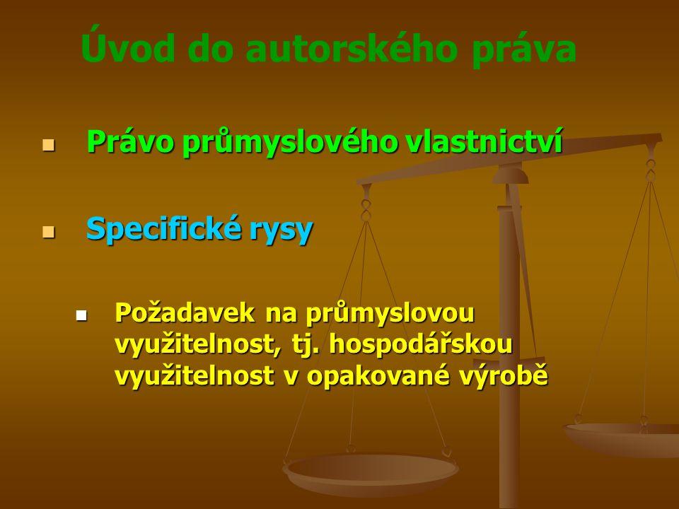 Právo průmyslového vlastnictví Specifické rysy