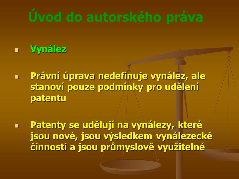 Vynález Právní úprava nedefinuje vynález, ale stanoví pouze podmínky pro udělení patentu.