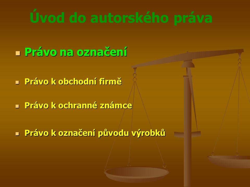 Právo na označení Právo k obchodní firmě Právo k ochranné známce