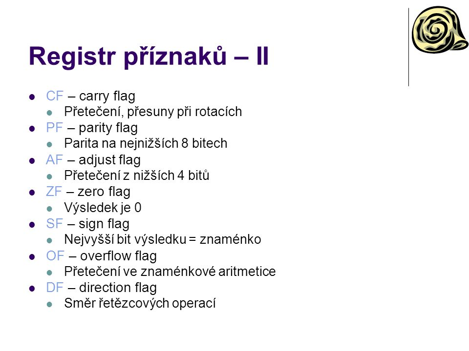 Registr příznaků – II CF – carry flag PF – parity flag
