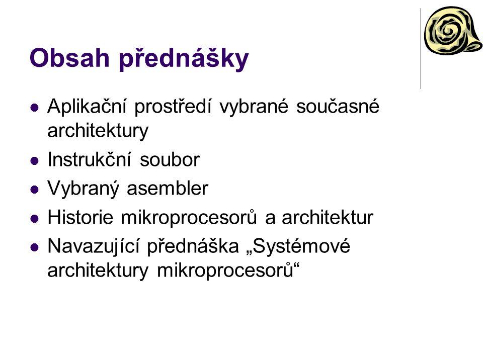 Obsah přednášky Aplikační prostředí vybrané současné architektury