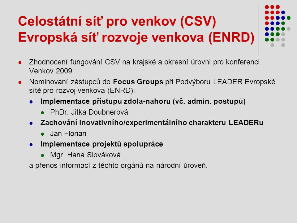 Celostátní síť pro venkov (CSV) Evropská síť rozvoje venkova (ENRD)