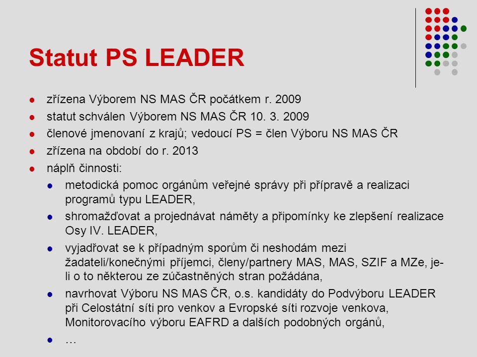 Statut PS LEADER zřízena Výborem NS MAS ČR počátkem r. 2009
