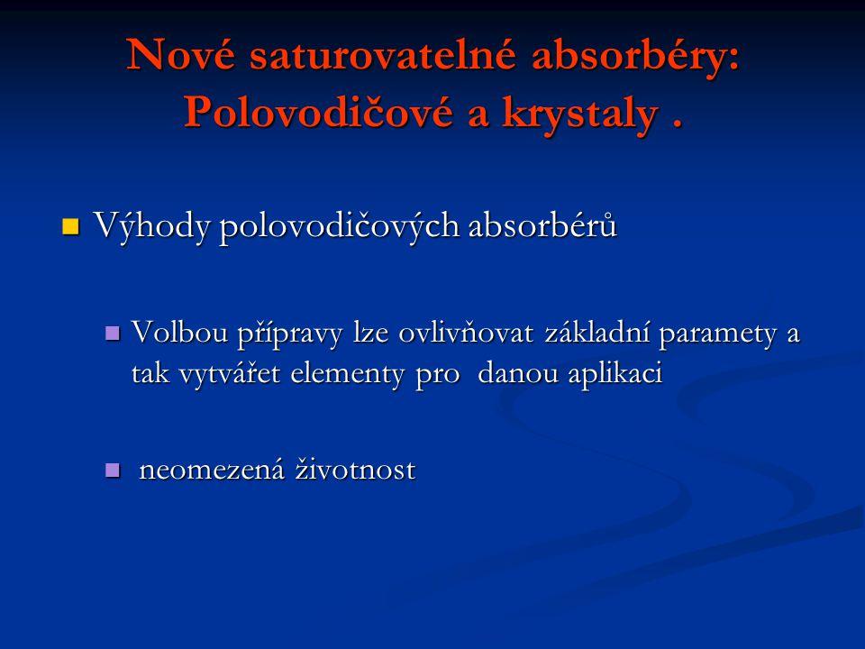Nové saturovatelné absorbéry: Polovodičové a krystaly .